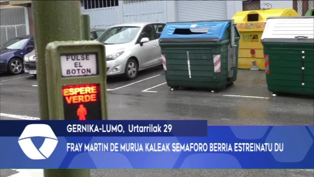 FRAY MARTIN DE MURUA KALEAK SEMAFORO BERRIA ESTREINATU DU