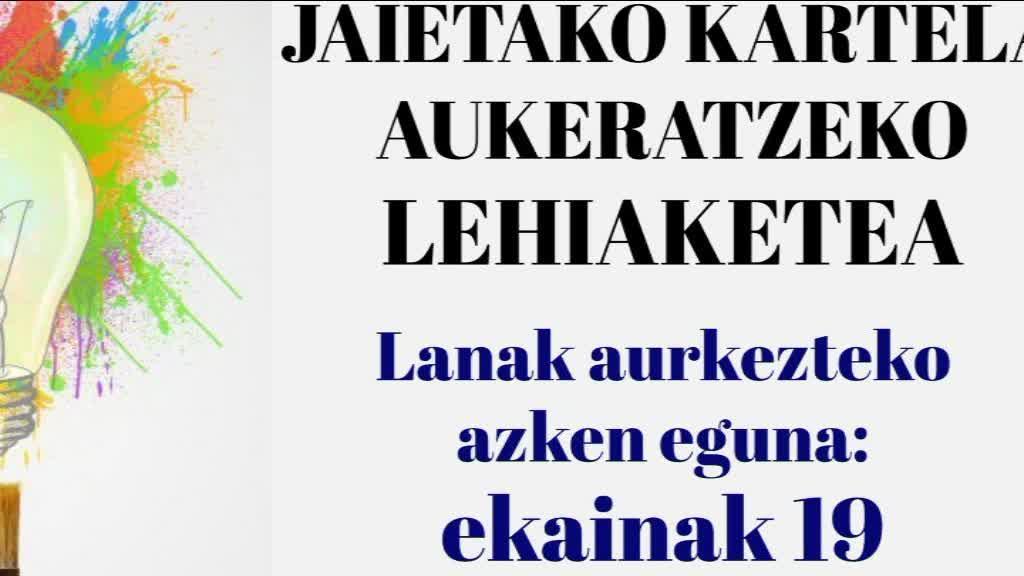 BERMEOKO JAIETAKO KARTEL LEHIAKETAN PARTE HARTZEKO AZKEN EGUNA EKAINAREN 19A IZANGO DA