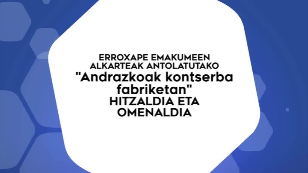 Erroxape - Andrazkoak Kontserba Fabriketan hitzaldia eta omenaldia