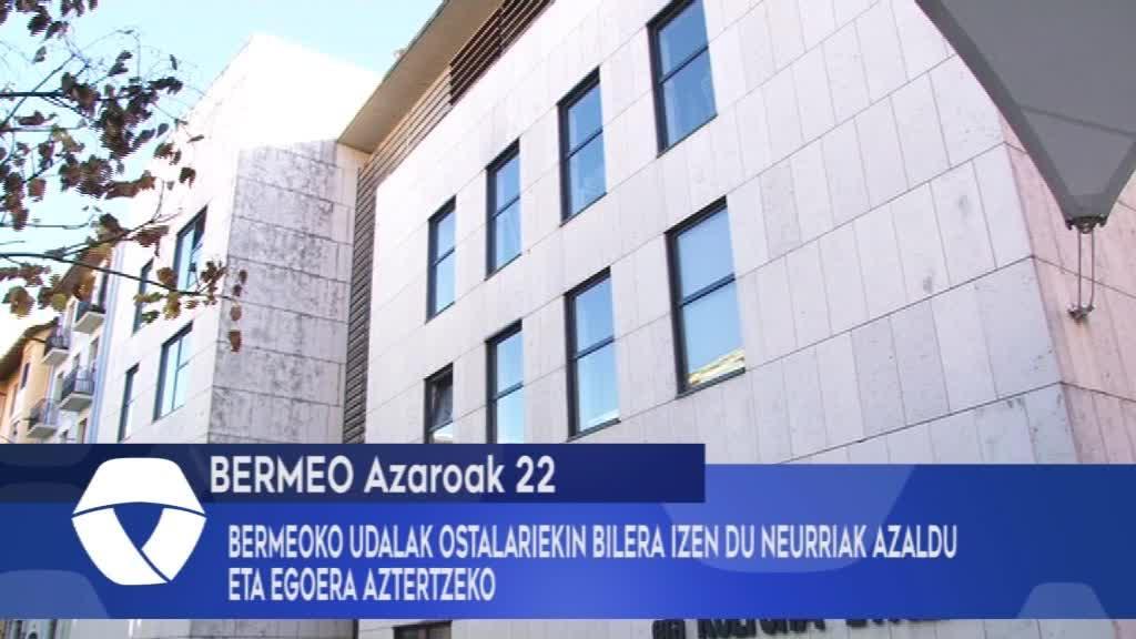 BERMEOKO UDALAK OSTALARIEKIN BILERA IZEN DU NEURRIAK AZALDU ETA EGOERA AZTERTZEKO