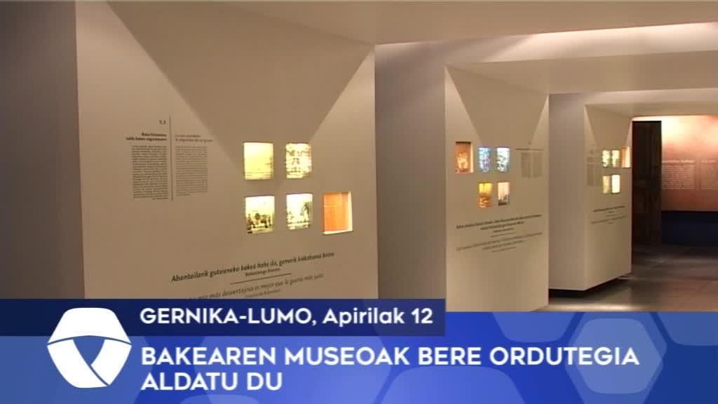 Gernika-Lumoko Bakearen Museoak bere ordutegia aldatu du
