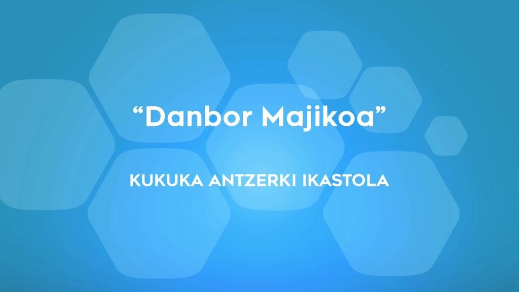 Danbor Majikoa - Kukuka Antzerki Ikastola