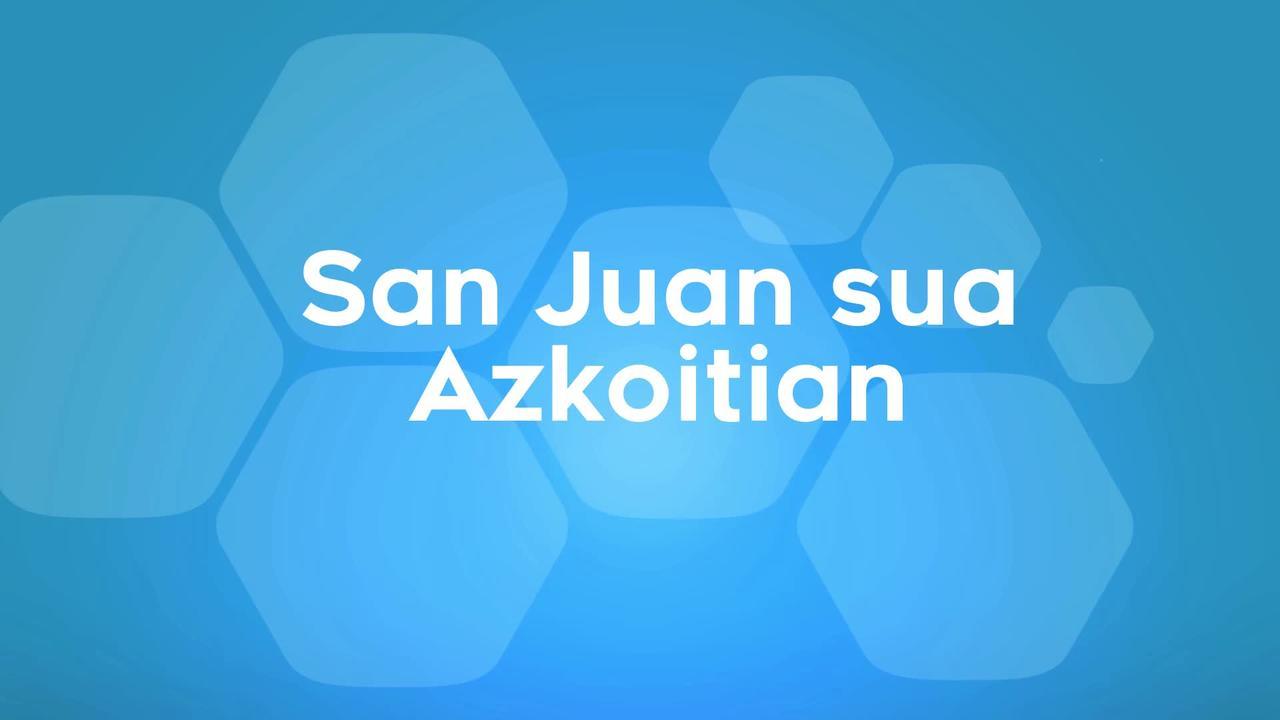 Azkoitiko San Juan sua 2019