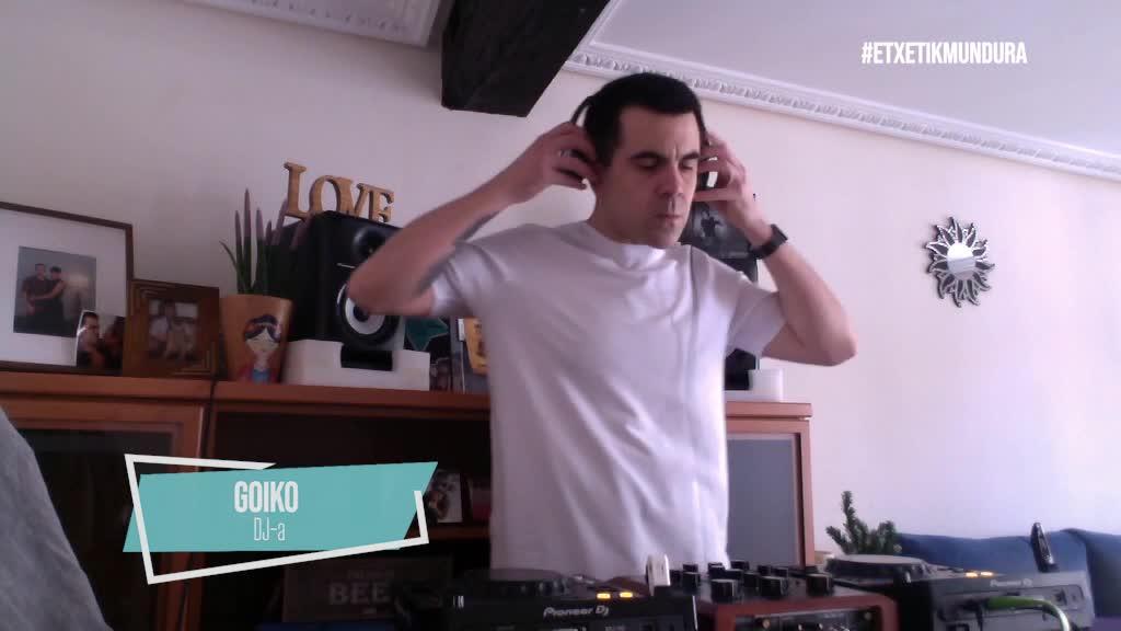 Igor Goikoetxea DJ-a Etxetik Mundura