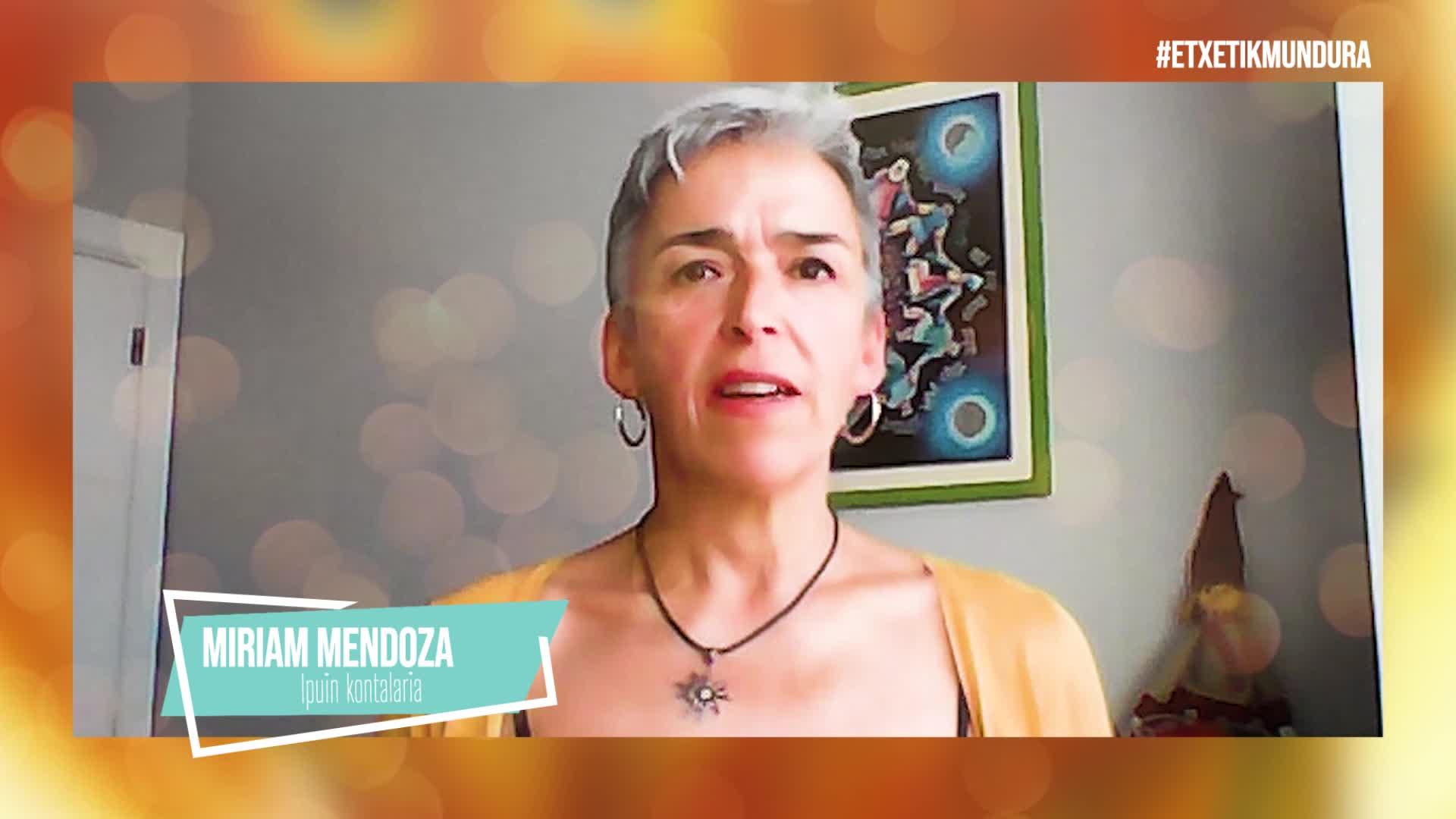 Miriam Mendoza ipuin kontalaria, etxetik mundura