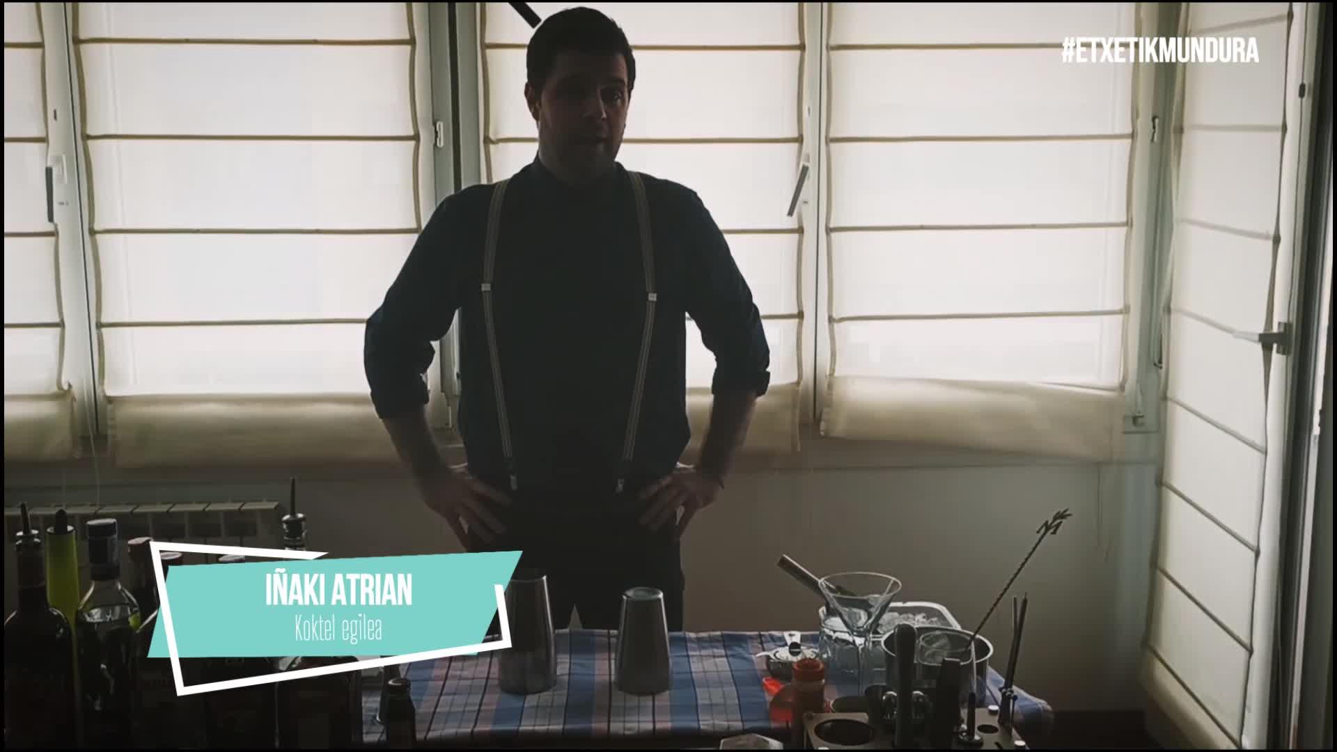 Iñaki Atrian kokteleroa, etxetik mundura
