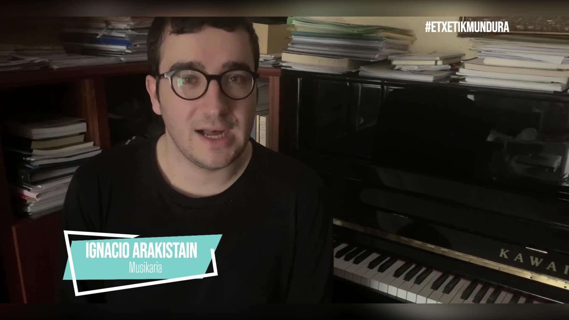 Ignacio Arakistainen musika, etxetik mundura